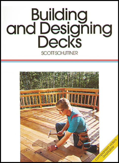 Building and Designing Decks by Scott Schuttner