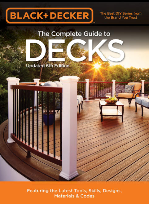 The Complete Guide to Decks by Black + Decker
